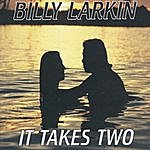 Billy Larkin It Takes Two