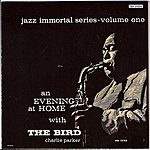 Charlie Parker An Evening At Home With The Bird