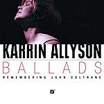 Karrin Allyson Ballads: Remembering John Coltrane