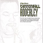 Cannonball Adderley Timeless Cannonball Adderley