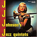 J.J. Johnson J.J. Johnson's Jazz Quintets