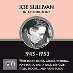 Joe Sullivan Complete Jazz Series 1945 - 1953