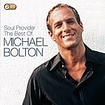 Michael Bolton The Soul Provider: The Best Of Michael Bolton