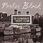 Porter Block The Gowanus Yacht Club
