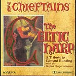 The Chieftains The Celtic Harp: A Tribute To Edward Bunting