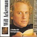 William Ackerman Will Ackerman: A Windham Hill Retrospective