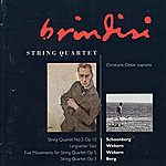 Christiane Oelze Schoenberg: String Quartet No. 2 - Webern: Langsamer Satz, Five Movements For String Quartet, Et Al.