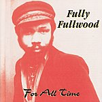 The Fully Fullwood Band For All Time