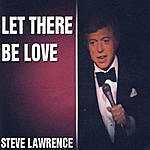 Steve Lawrence Let There Be Love
