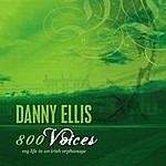Danny Ellis 800 Voices