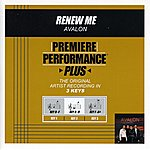 Avalon Renew Me (Premiere Performance Plus Track)