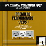 Charlie Hall My Drink (I Remember You) (Premiere Performance Plus Track)