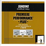 Charlie Hall Sending (Premiere Performance Plus Track)