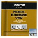 ZOEgirl You Get Me (Premiere Performance Plus Track)