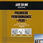 ZOEgirl Life To Me (Premiere Performance Plus Track)