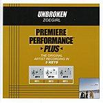 ZOEgirl Unbroken (Premiere Performance Plus Track)