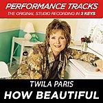 Twila Paris How Beautiful (Premiere Performance Plus Track)