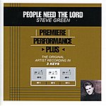 Steve Green People Need The Lord (Premiere Performance Plus Track)