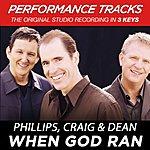 Phillips, Craig & Dean When God Ran (Premiere Performance Plus Track)
