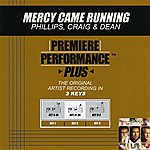 Phillips, Craig & Dean Mercy Came Running (Premiere Performance Plus Track)