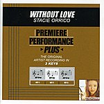 Stacie Orrico Without Love (Premiere Performance Plus Track)