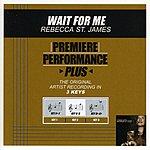 Rebecca St. James Wait For Me (Premiere Performance Plus Track)