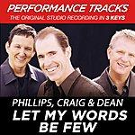 Phillips, Craig & Dean Let My Words Be Few (Premiere Performance Plus Track)