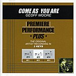 Geoff Moore & The Distance Come As You Are (Premiere Performance Plus Track)