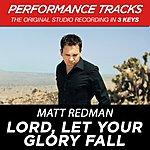 Matt Redman Lord, Let Your Glory Fall (Premiere Performance Plus Track)