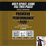 CeCe Winans Holy Spirit, Come Fill This Place (Premiere Performance Plus Track)