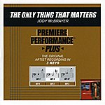 Jody McBrayer The Only Thing That Matters (Premiere Performance Plus Track)