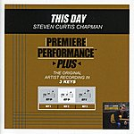 Steven Curtis Chapman This Day (Premiere Performance Plus Track)