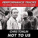 Chris Tomlin Not To Us (Premiere Performance Plus Track)