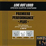 Steven Curtis Chapman Live Out Loud (Premiere Performance Plus Track)