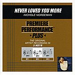 Nichole Nordeman Never Loved You More (Premiere Performance Plus Track)