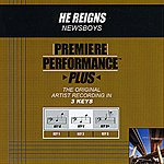 Newsboys He Reigns (Premiere Performance Plus Track)