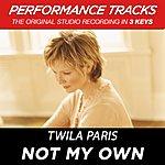 Twila Paris Not My Own (Premiere Performance Plus Track)