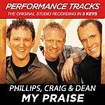 Phillips, Craig & Dean My Praise (Premiere Performance Plus Track)