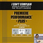 Donald Lawrence & The Tri-City Singers I Can't Complain (Premiere Performance Plus Track)