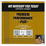Darwin Hobbs We Worship You Today (Premiere Performance Plus Track)