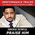 Smokie Norful Praise Him (Premiere Performance Plus Track)