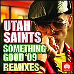 Utah Saints Something Good '09 - Remixes