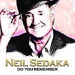 Neil Sedaka Do You Remember