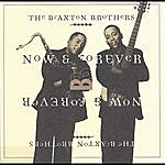 The Braxton Brothers Now And Forever