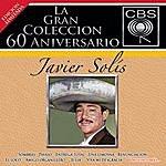 Javier Solís La Gran Coleccion Del 60 Aniversario Cbs - Javier Solis