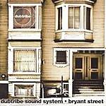 Dubtribe Sound System Bryant Street