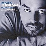 James Ingram Forever More (Love Songs, Hits & Duets)