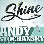 Andy Stochansky Shine