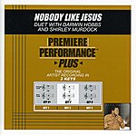 Darwin Hobbs Nobody Like Jesus (Premiere Performance Plus Track)