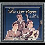 Los Tres Reyes Tesoros De Coleccion - Los Tres Reyes